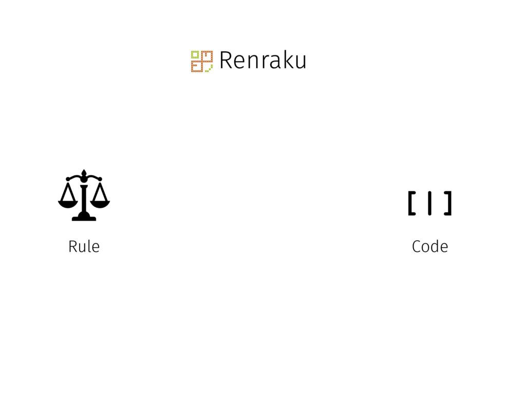 Renraku [|] Rule Code