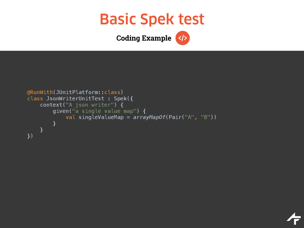 Coding Example Basic Spek test @RunWith(JUnitPl...