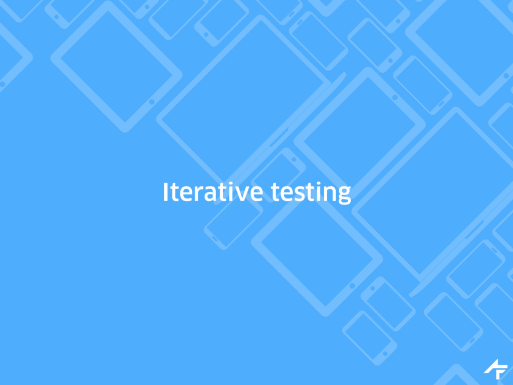 Iterative testing