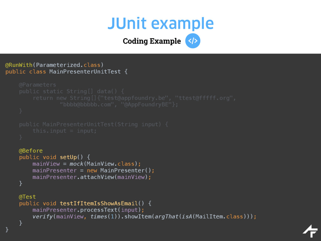 Coding Example JUnit example @RunWith(Parameter...