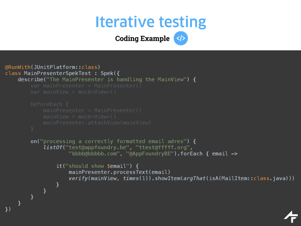 Coding Example Iterative testing @RunWith(JUnit...