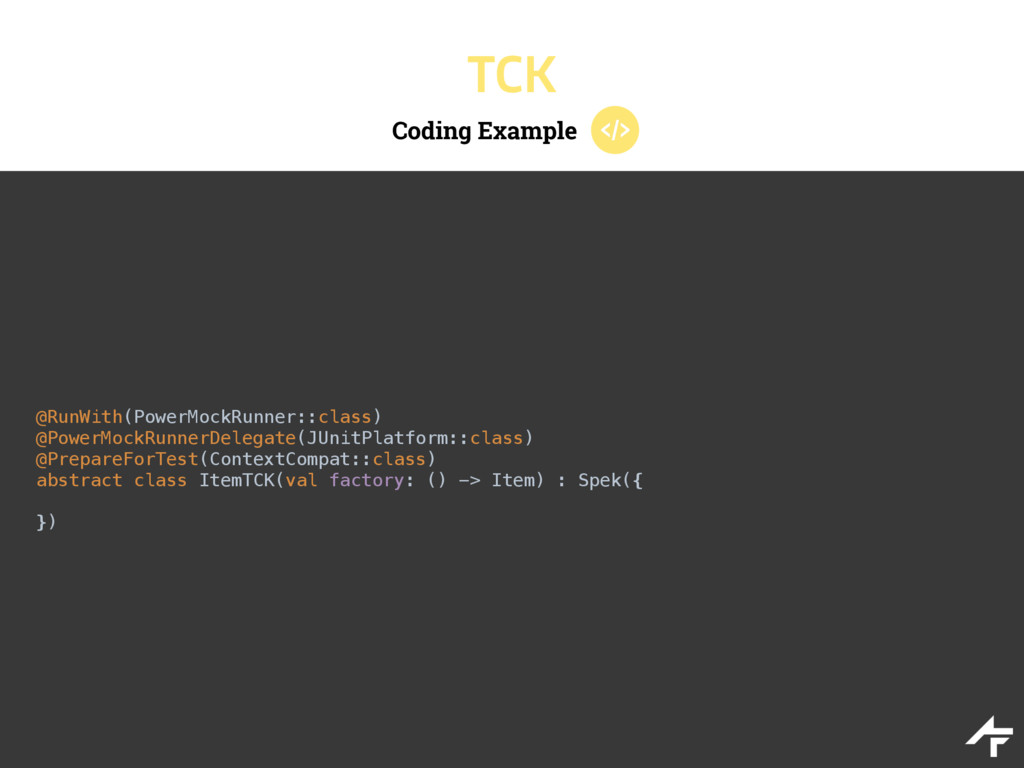 Coding Example TCK @RunWith(PowerMockRunner::cl...