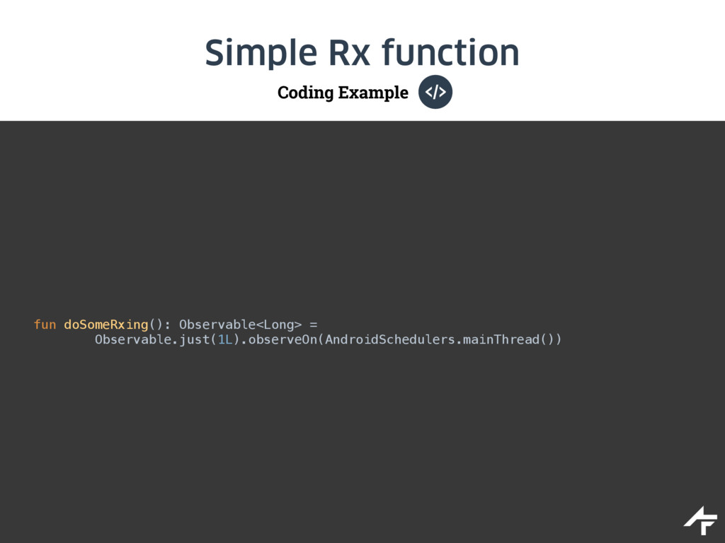 Coding Example Simple Rx function fun doSomeRxi...