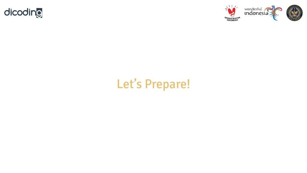 Let's Prepare!