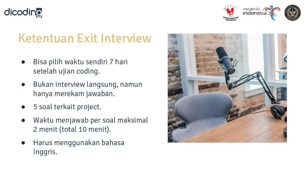 Ketentuan Exit Interview ● Bisa pilih waktu sen...