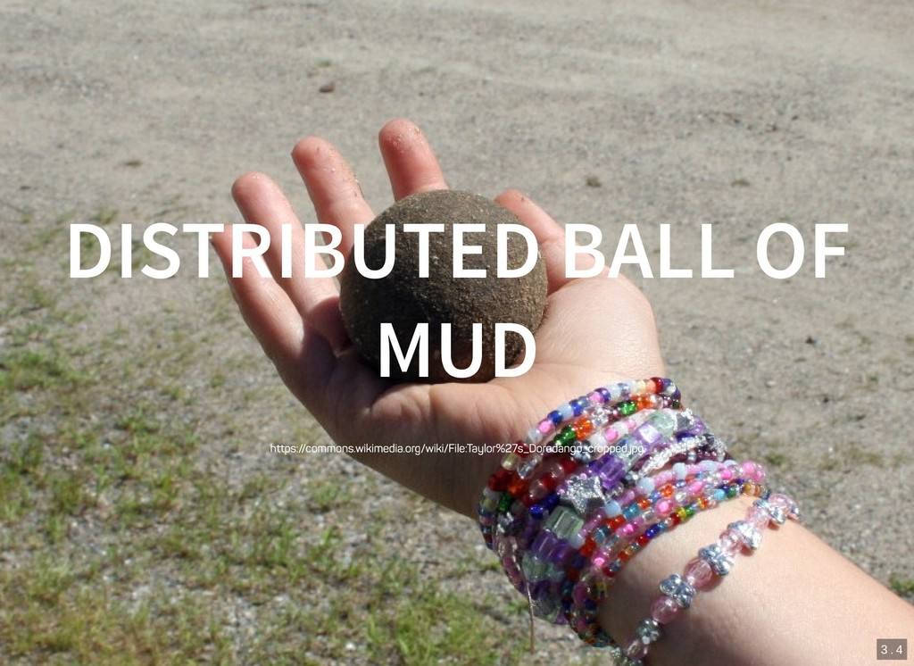 3 . 4 DISTRIBUTED BALL OF MUD https://commons.w...