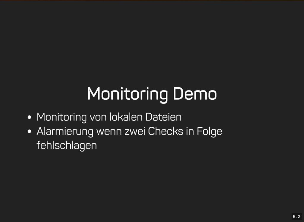 5 . 2 Monitoring Demo Monitoring von lokalen Da...