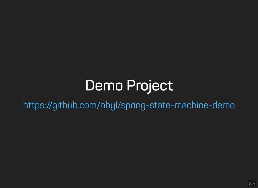 5 . 4 Demo Project https://github.com/nbyl/spri...