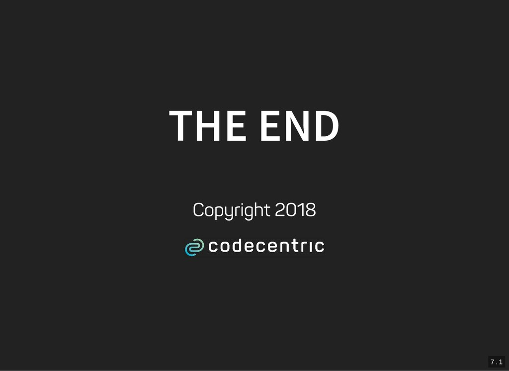 7 . 1 THE END Copyright 2018