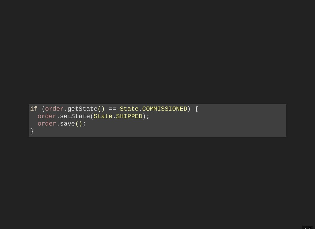if (order.getState() == State.COMMISSIONED) { o...