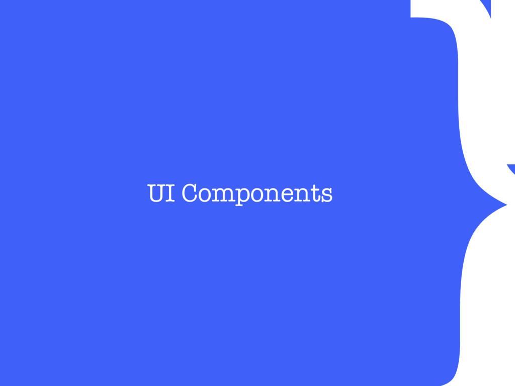 } UI Components