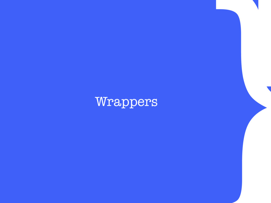 } Wrappers