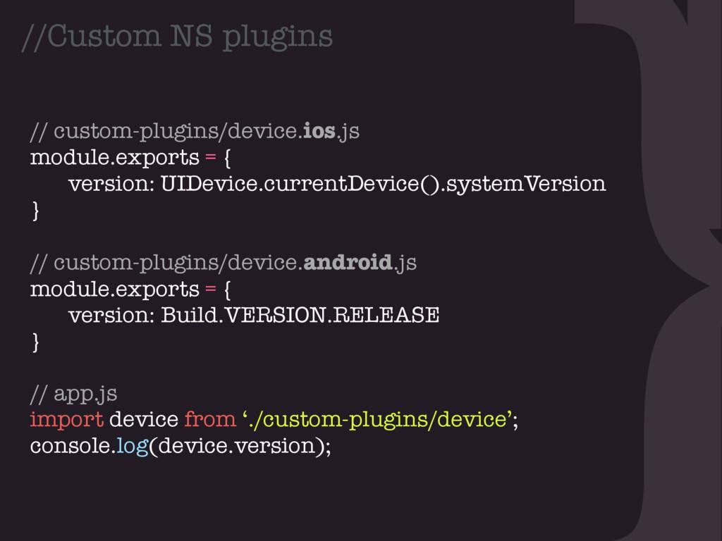 } //Custom NS plugins // custom-plugins/device....
