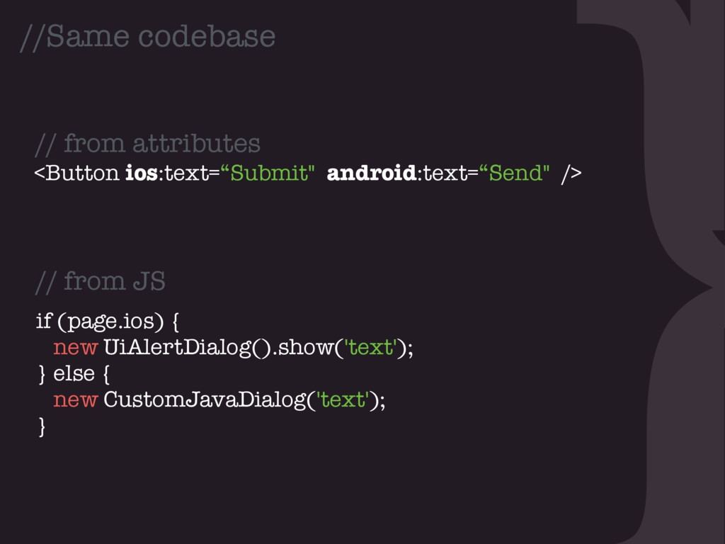 "} //Same codebase <Button ios:text=""Submit"" and..."