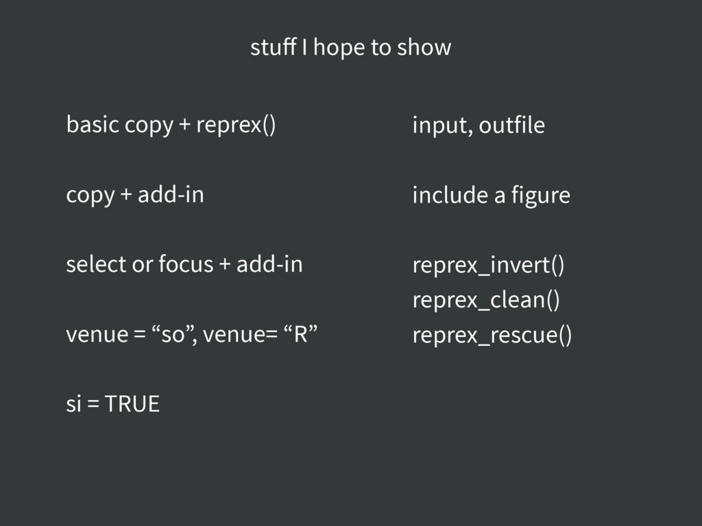 basic copy + reprex() copy + add-in select or f...