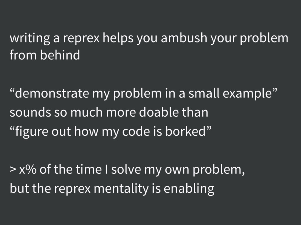 writing a reprex helps you ambush your problem ...