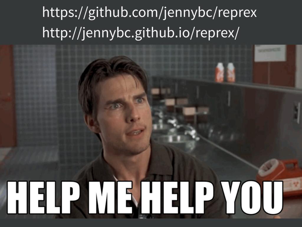 https://github.com/jennybc/reprex http://jennyb...