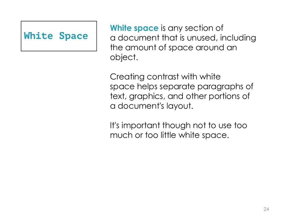 White Space 24 White space is any section of a ...