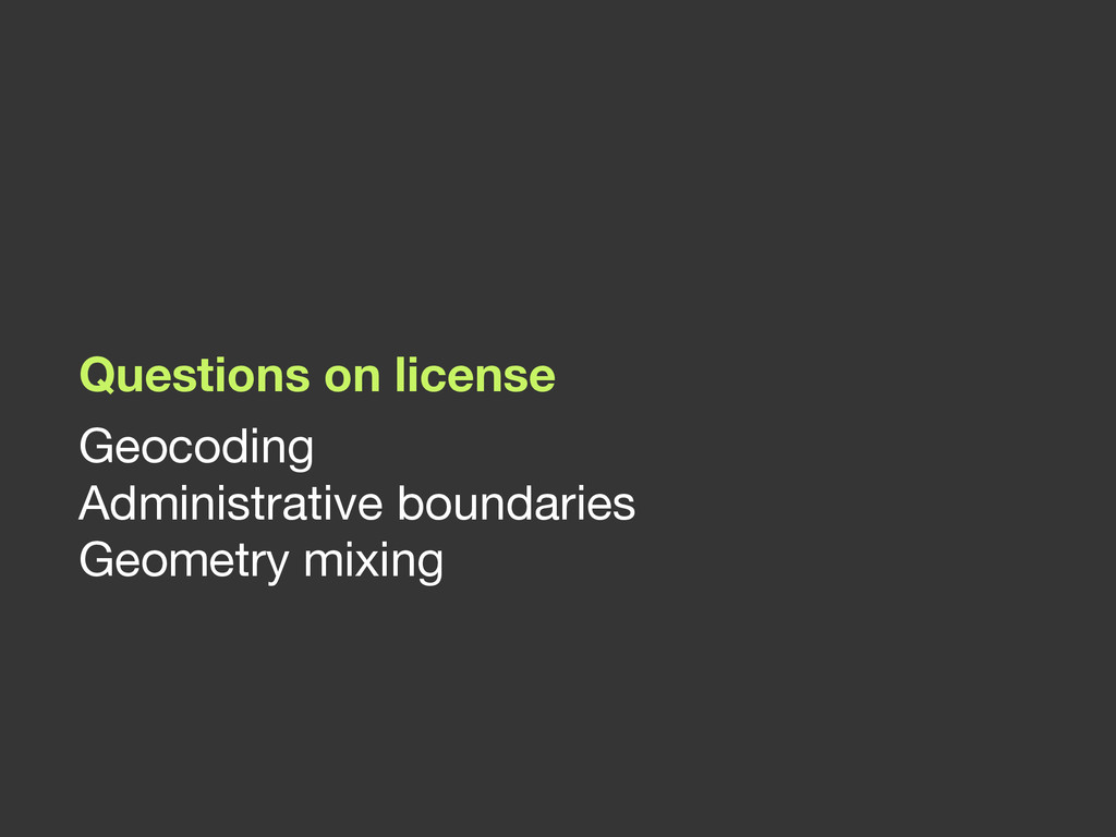 Questions on license Geocoding  Administrative ...