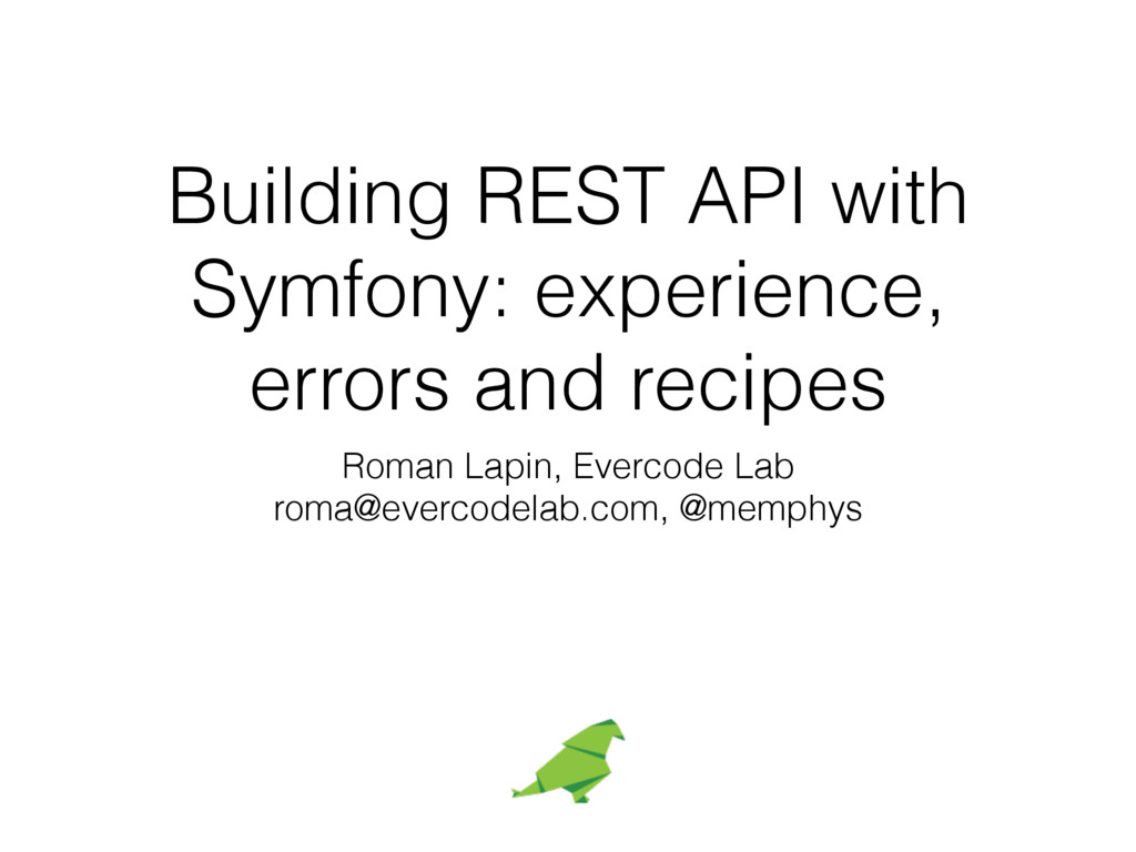 Building REST API with Symfony: experience, err...
