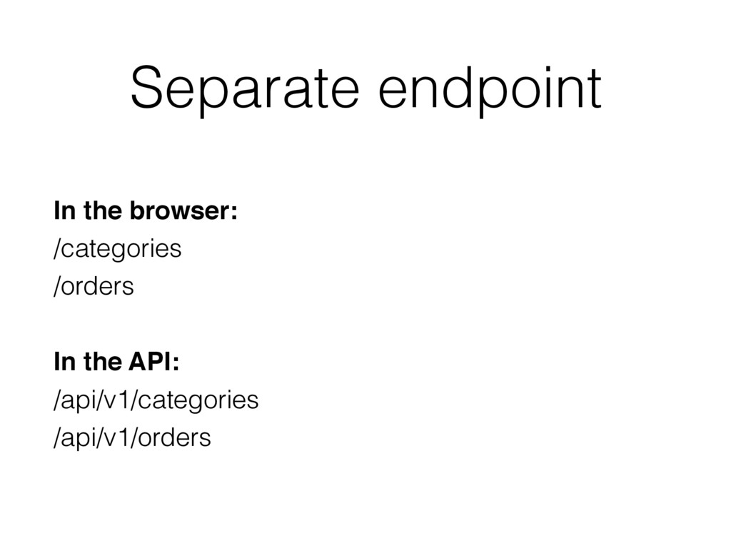 Separate endpoint In the browser: /categories /...