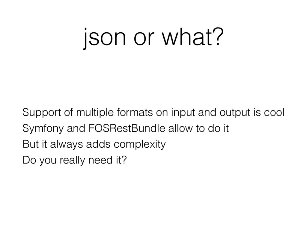 json or what? Support of multiple formats on in...