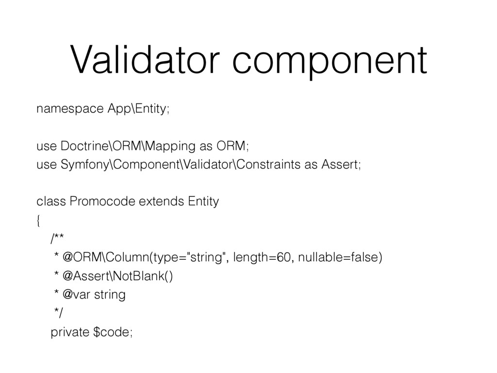 Validator component namespace App\Entity; use D...