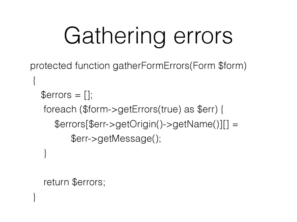 Gathering errors protected function gatherFormE...