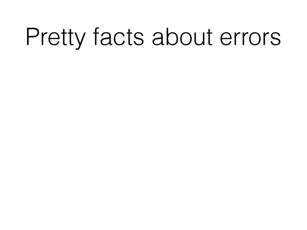 Pretty facts about errors