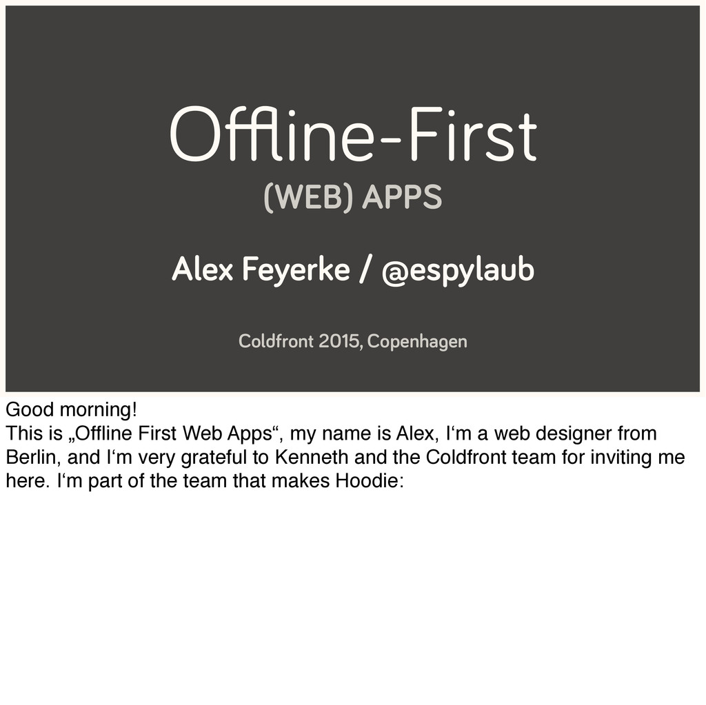 Offline-First (WEB) APPS Alex Feyerke / @espylaub...