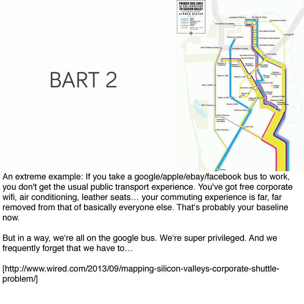 BART 2 An extreme example: If you take a google...