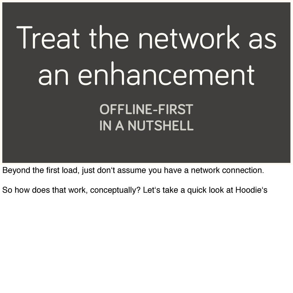 Treat the network as an enhancement OFFLINE-FIR...