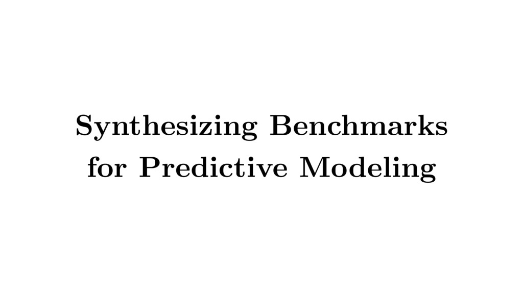 Synthesizing Benchmarks for Predictive Modeling