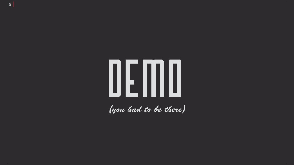 Demo (you had to be there)