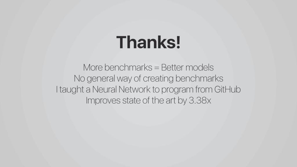 Thanks! More benchmarks = Better models No gene...