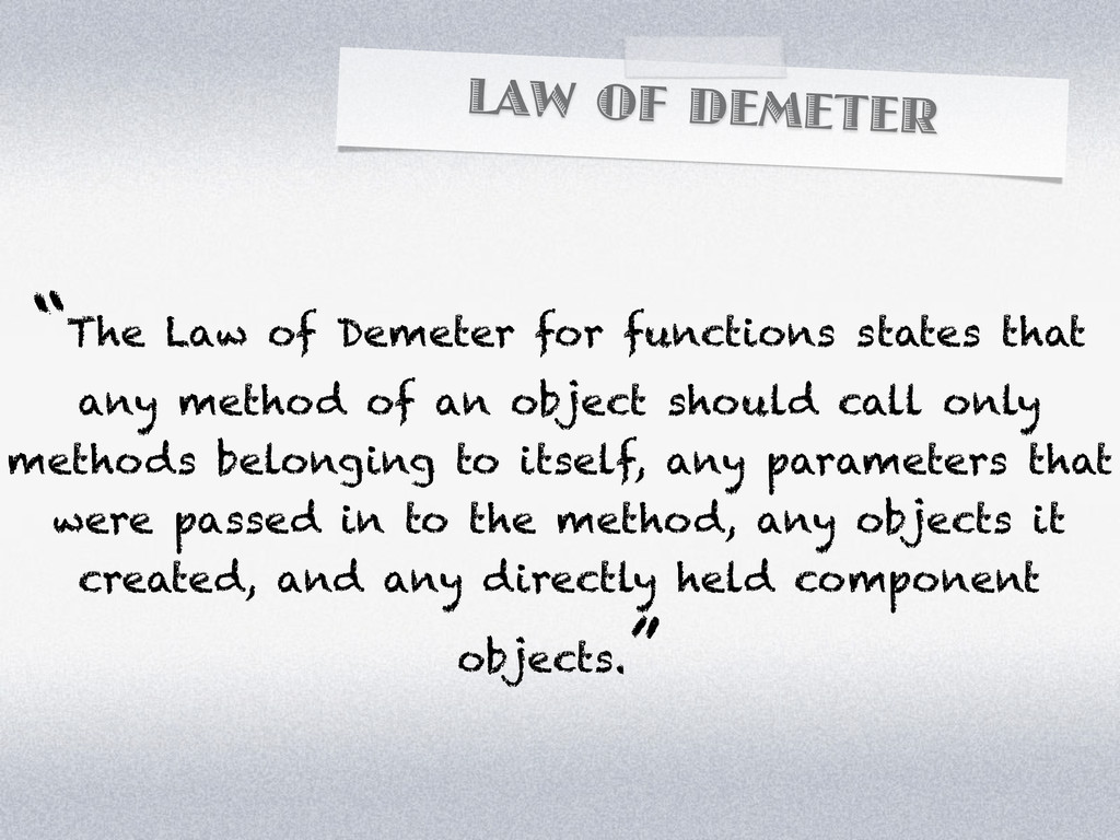 """LAW OF DEMETER """"The Law of Demeter for function..."""