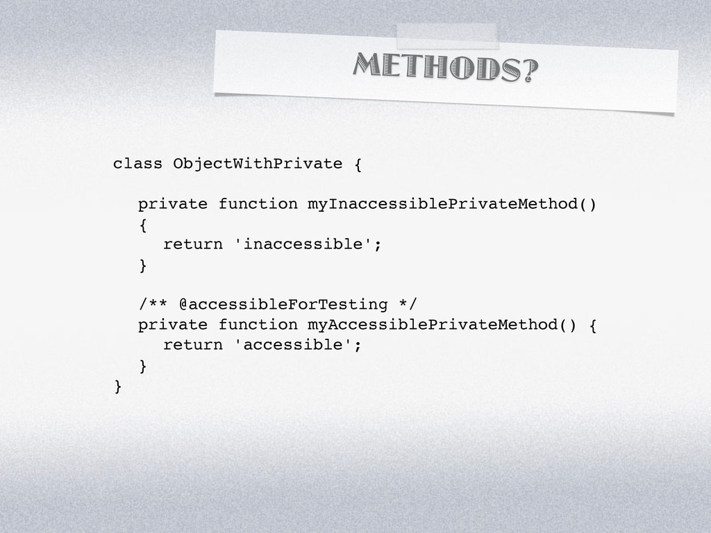 METHODS? class ObjectWithPrivate { ! private fu...