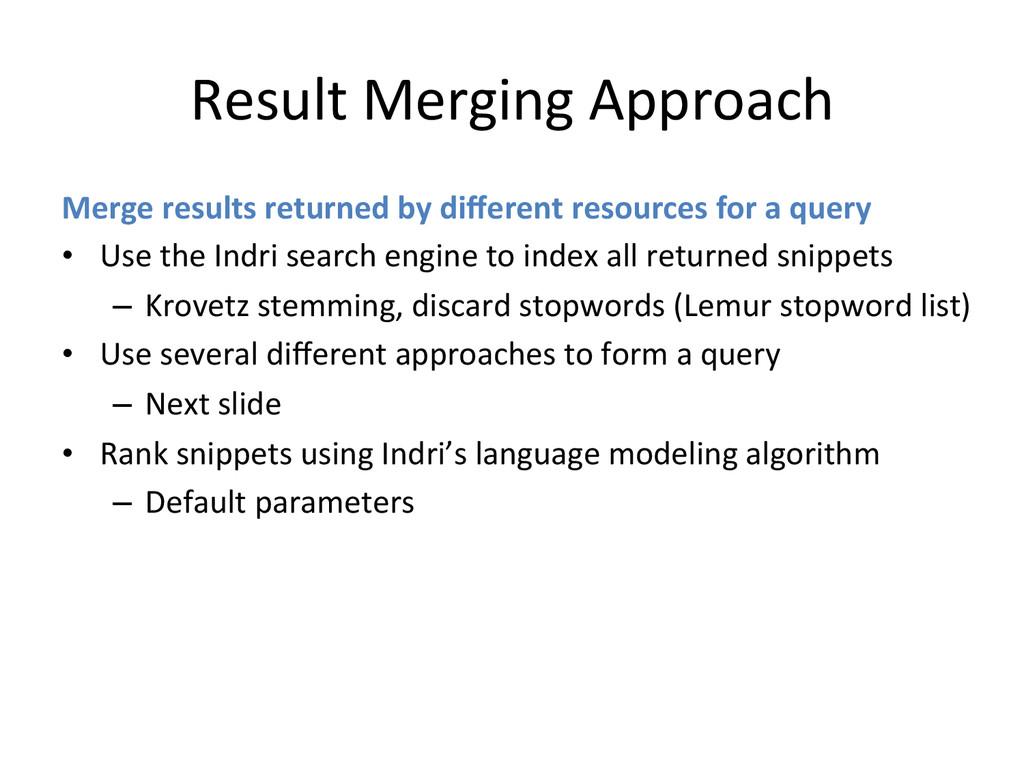 Result Merging Approach  Merge resu...