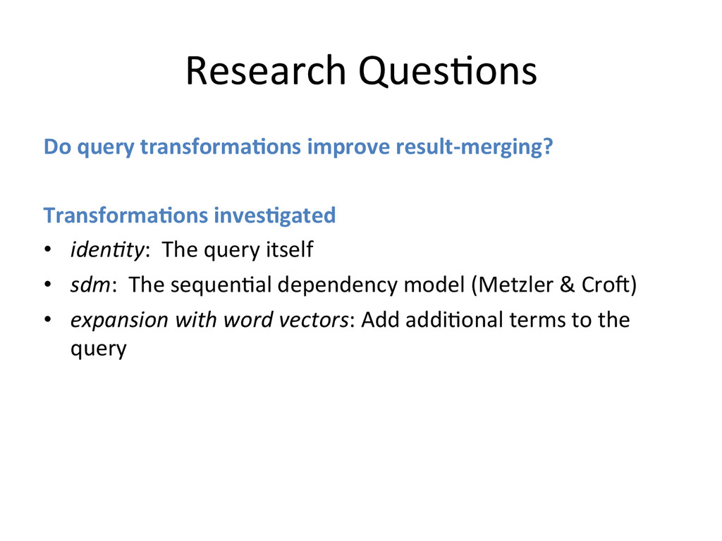 Research QuesAons  Do query transfo...
