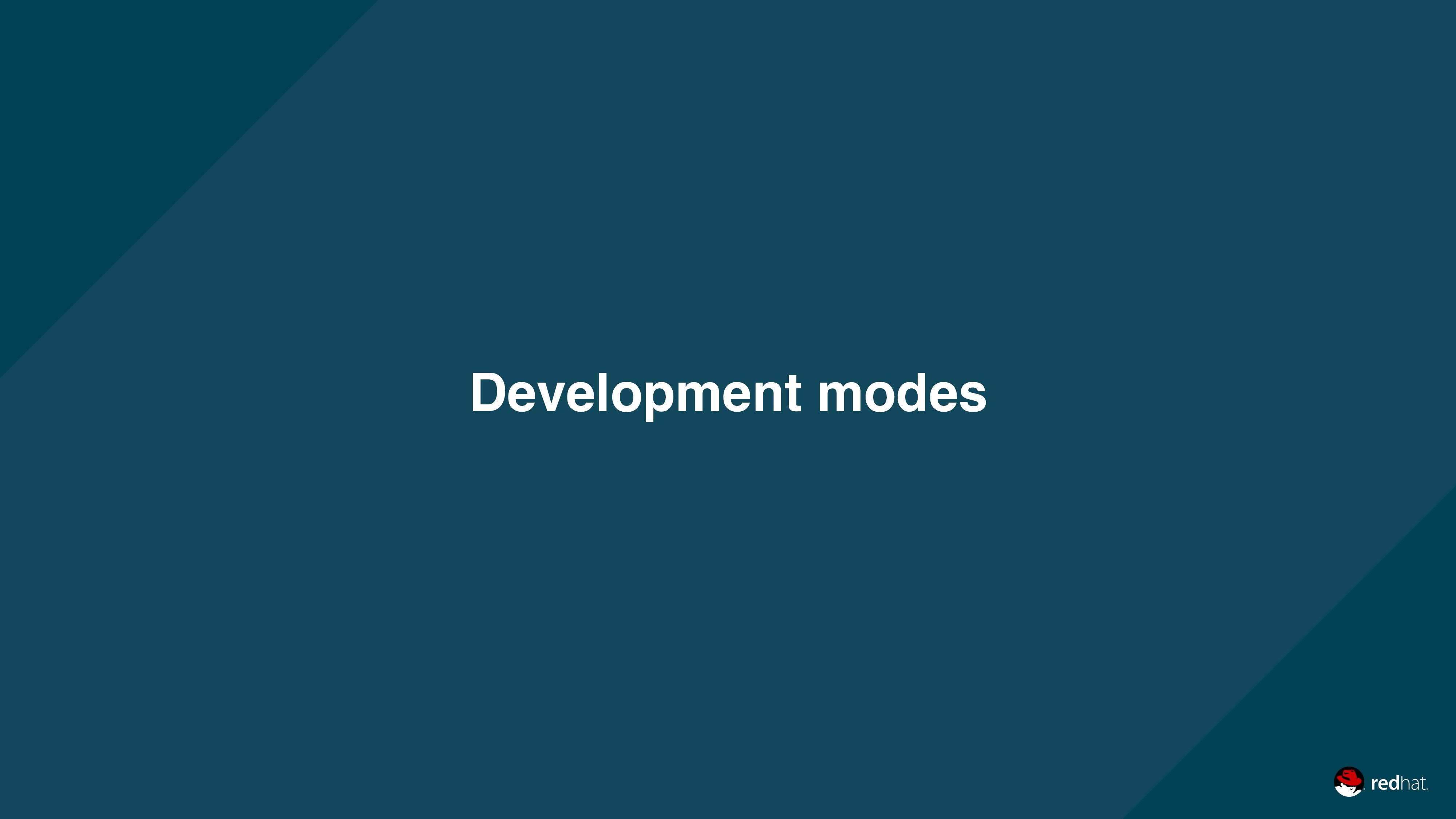 Development modes