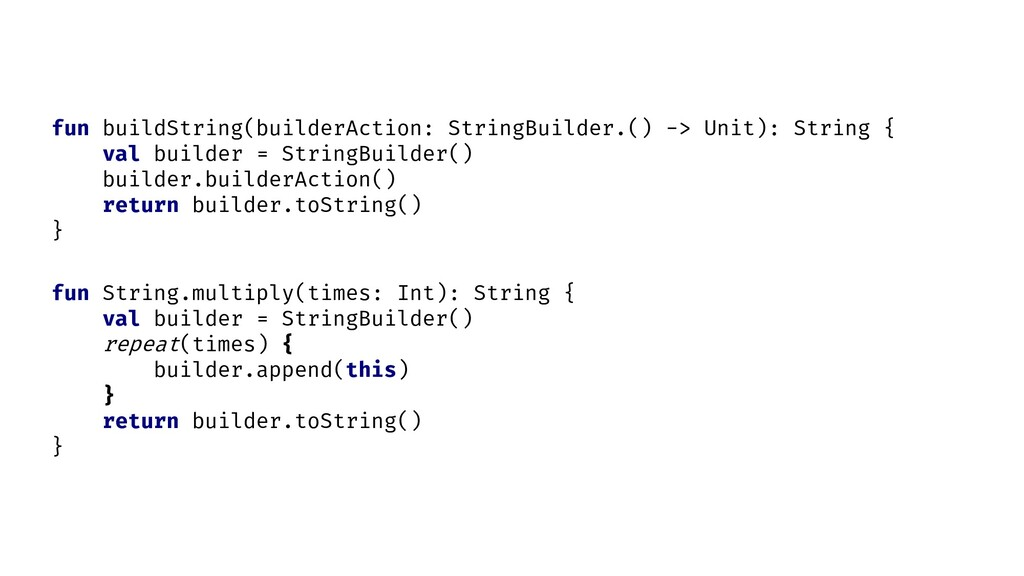 fun String.multiply(times: Int): String { val b...