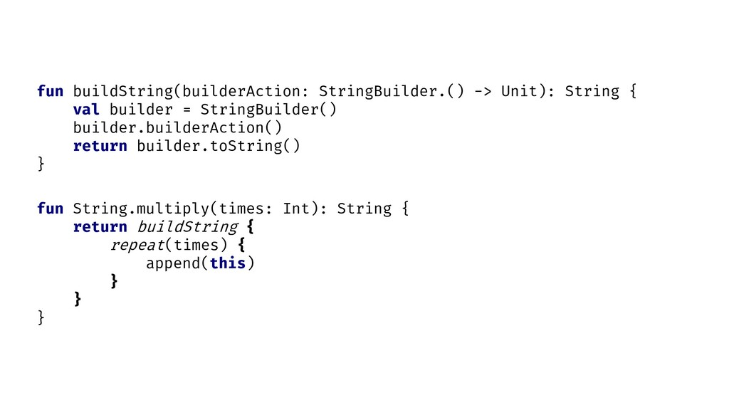 fun String.multiply(times: Int): String { } fun...