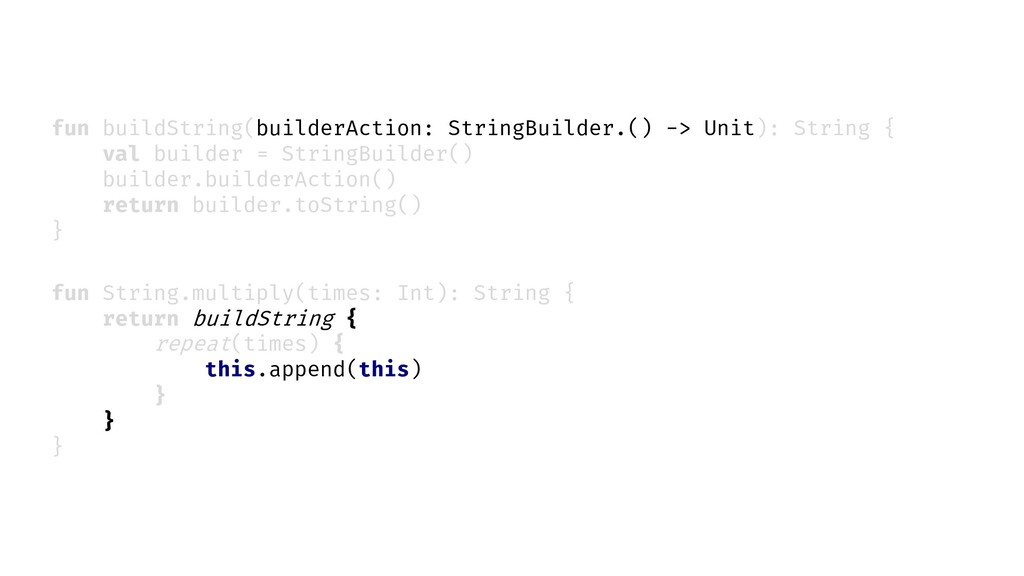 fun String.multiply(times: Int): String { retur...
