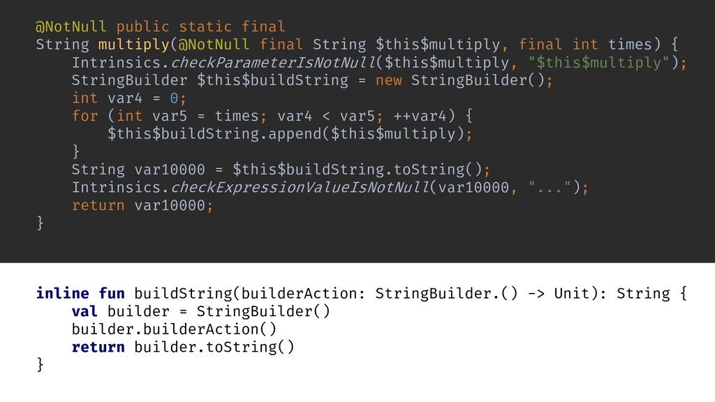 inline fun buildString(builderAction: StringBui...