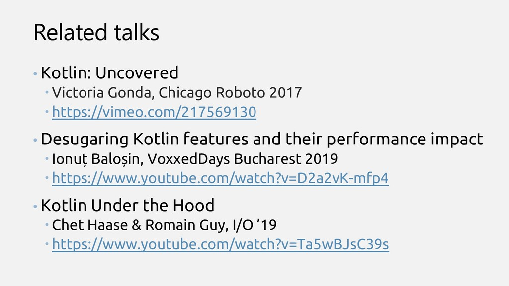 Related talks • Kotlin: Uncovered  Victoria Go...