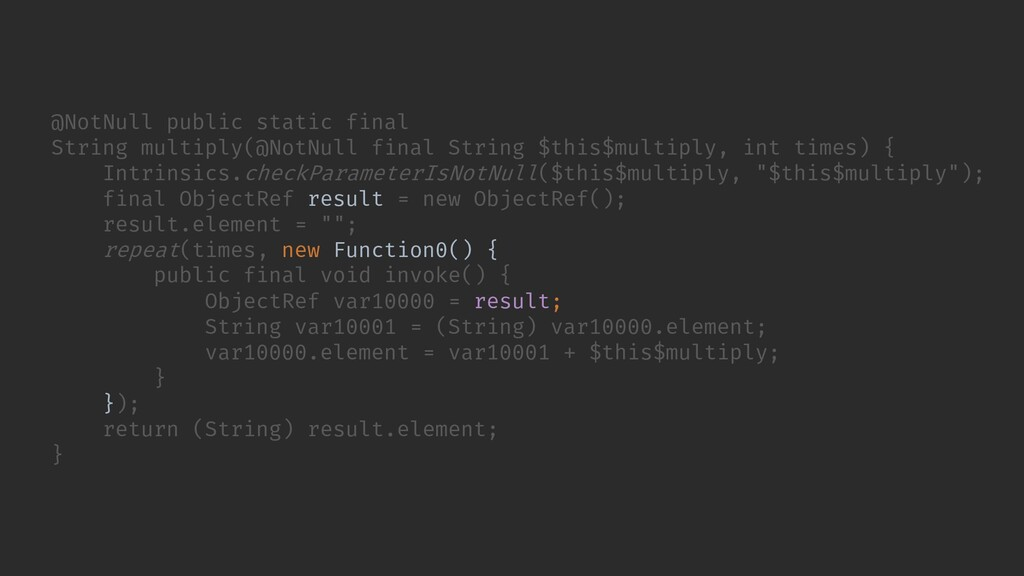// ... }); return (String) result.element; } @N...
