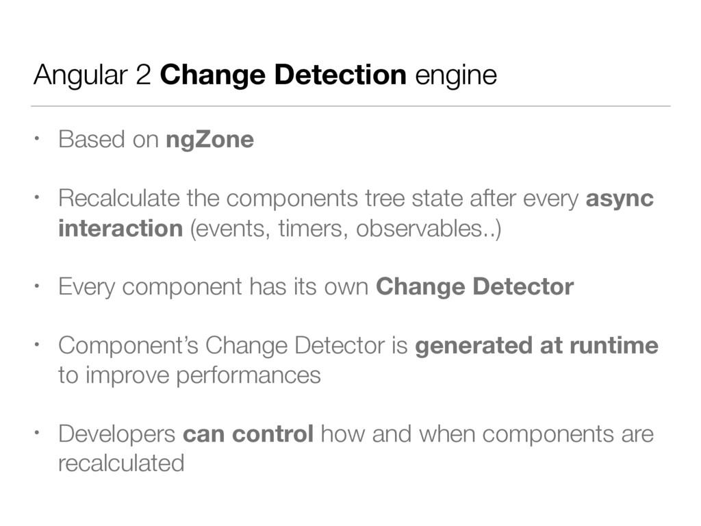 Angular 2 Change Detection engine • Based on ng...