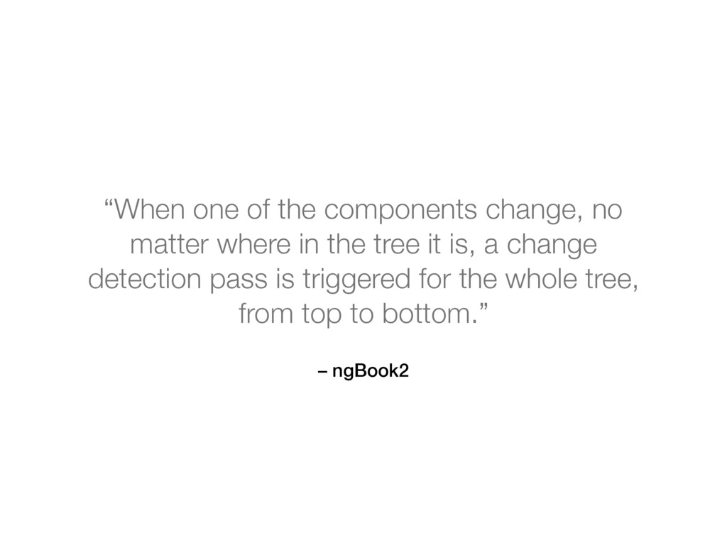 """– ngBook2 """"When one of the components change, n..."""