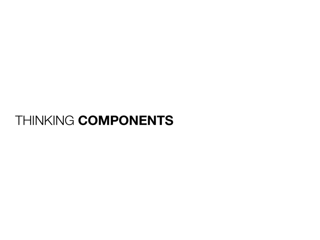 THINKING COMPONENTS