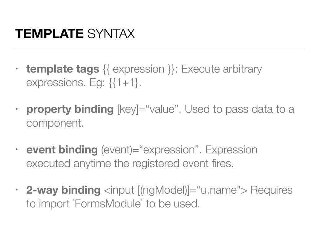 TEMPLATE SYNTAX • template tags {{ expression }...